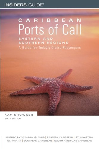 Caribbean Ports of Call: Eastern and Southern Regions, 6th: A Guide for Today's Cruise Passengers (Caribbean Ports of Call Series)