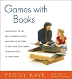 Games With Books: Twenty-eight of the best children's books and how to use them to help your child learn -- from preschool to third grade.