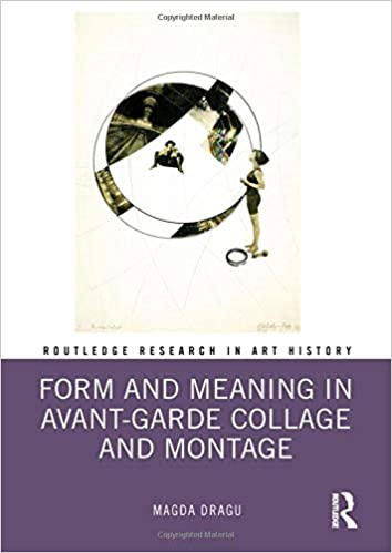 Buy Form And Meaning In Avant Garde Collage And Montage Routledge