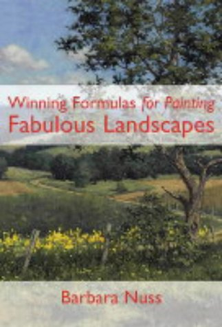 Winning Formulas For Painting Fabulous Landscapes