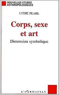 Corps sexe et art. dimension symbolique par Lydie Pearl