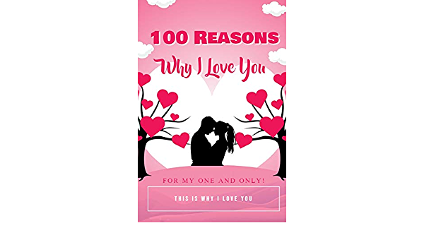 Of i one you love reasons many the 100+ Reasons