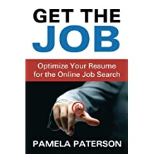 By Pamela Paterson Get the Job: Optimize Your Resume for the Online Job Search [Paperback]