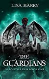 The Guardians (Gargoyles Den Book One)