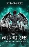 The Guardians (Gargoyles Den Book One)