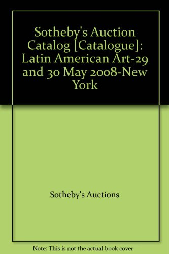 Sotheby's Auction Catalog [Catalogue]: Latin American Art-29 and 30 May 2008-New York