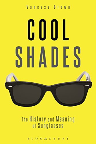 Cool Shades: The History and Meaning of Sunglasses