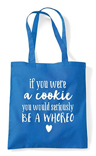 Tote Cookie Would Bag If Be You Were Shopper Statement Whoreo Funny Sapphire A nRpnfzaxq