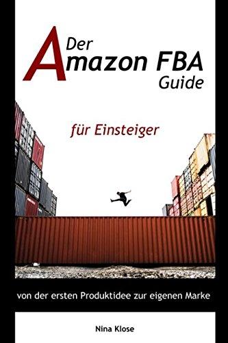 Der Amazon FBA Guide: von der ersten Produktidee zur eigenen Marke