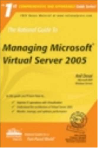 The Rational Guide to Managing Microsoft Virtual Server 2005 (Rational Guides) pdf epub