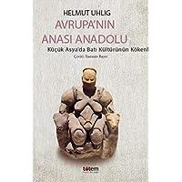 Avrupa'nın Anası Anadolu: Küçük Asya'da Batı Kültürünün Kökenleri