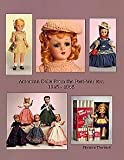American Dolls from the Post-War Era, 1945-1965, Florence Theriault, 0912823305