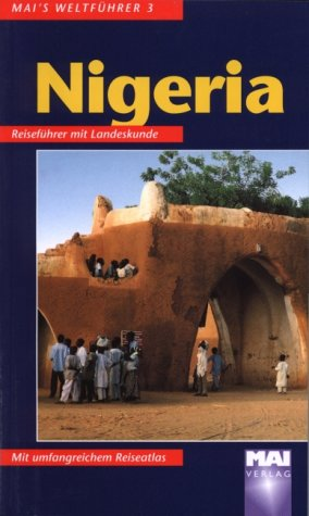 Nigeria. Mai- Führer. Reiseführer mit Landeskunde.