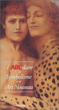 L'ABCdaire du Symbolisme et de l'Art Nouveau par Gilles Genty