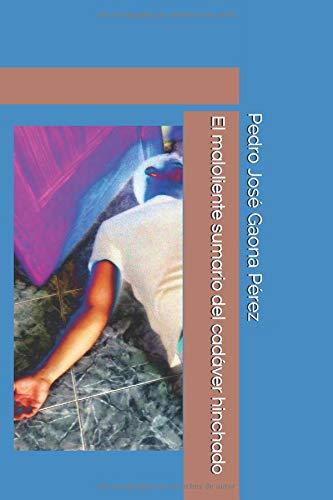 El maloliente sumario del cadáver hinchado (Roberto Buenahora)  [Gaona Pérez, Pedro José] (Tapa Blanda)