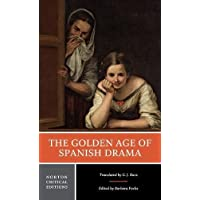 The Golden Age of Spanish Drama (First Edition) (Norton Critical Editions)