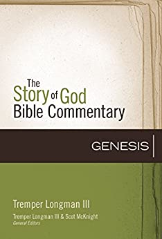 Genesis (The Story of God Bible Commentary) by [Longman III, Tremper]