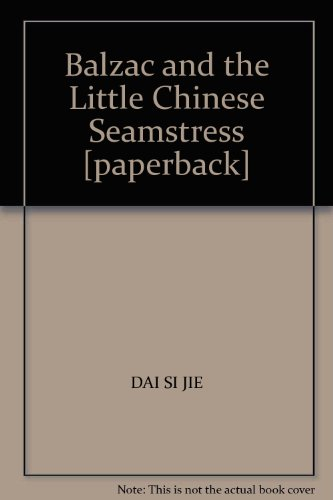 Balzac and the Little Chinese Seamstress [paperback]