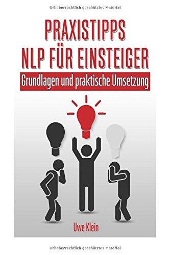 Praxistipps NLP für Einsteiger: Grundlagen und praktische Umsetzung