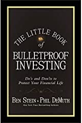 The Little Book of Bulletproof Investing: Do's and Don'ts to Protect Your Financial Life (Little Books. Big Profits 27) Kindle Edition