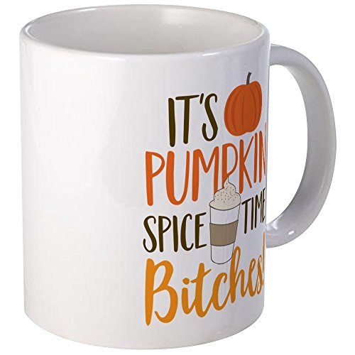 CafePress - It's Pumpkin Spice Time Bitches! Mug - Unique Coffee Mug, Coffee Cup (Pumpkin Coffee Mug)