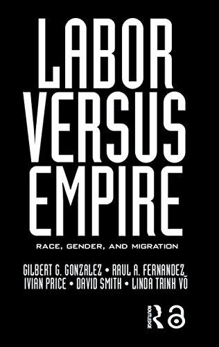 Labor Versus Empire: Race, Gender, Migration