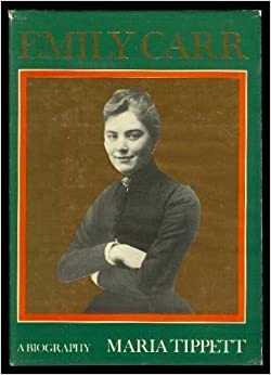 Book Emily Carr: A Biography by Maria Tippett (1979-12-03)