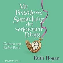 Mr. Peardews Sammlung der verlorenen Dinge Hörbuch von Ruth Hogan Gesprochen von: Rufus Beck