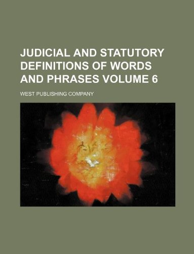 Judicial and statutory definitions of words and phrases Volume 6 PDF