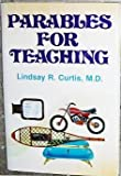 Parables for Teaching, Lindsay R. Curtis, 0884944239