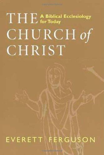 The Church of Christ: A Biblical Ecclesiology for Today by Everett Ferguson - Mall Everett Shopping