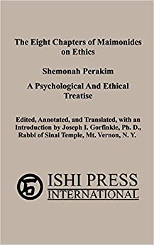 Download Epub The Eight Chapters of Maimonides on Ethics - Shemonah Perakim: A Psychological And Ethical Treatise
