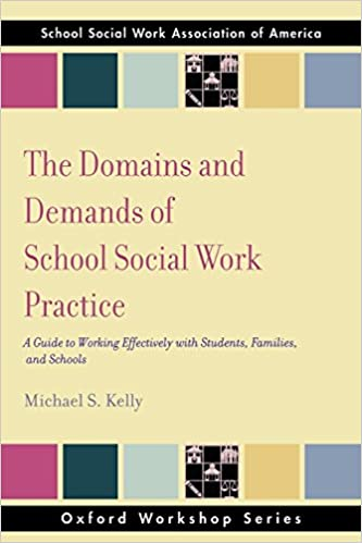The Domains And Demands Of School Social Work Practice A Guide To
