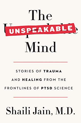 Image of The Unspeakable Mind: Stories of Trauma and Healing from the Frontlines of PTSD Science