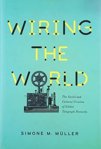 wiring the world the social and cultural creation of global rh amazon com Books On Wiring a House Electrical Books