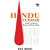 Hindu Terror: Insider account of Ministry of Home Affairs 2006-2010