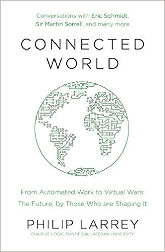 Connected World: From Automated Work to Virtual Wars: The