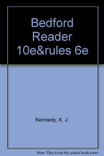 Bedford Reader, 10th Edition + Rules for Writers, 6th Edition