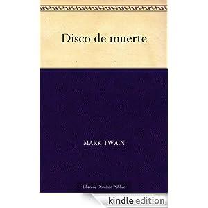 Disco de muerte (Spanish Edition) Mark Twain