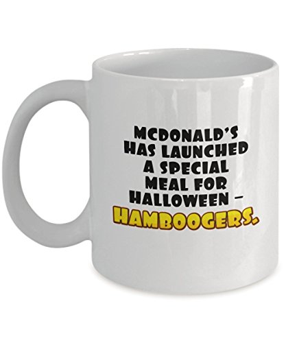 Funny Halloween - McDonald's has launched a special meal for Halloween -Hamboogers. - Coffee Tea 11oz Cup. - Get This - It Would Be Their New -