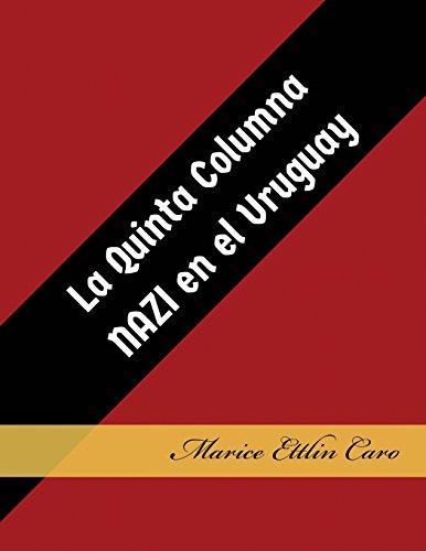 La Quinta Columna Nazi en el Uruguay (9780692988411) (Spanish Edition)
