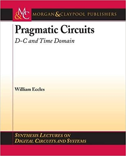 Pragmatic Circuits: D-C and Time Domain (Synthesis Lectures on Digital Circuits and Systems)