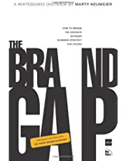 The Brand Gap: Revised Edition: How to Bridge the Distance Between Business Strategy and Design : a Whiteboard Overview (Aiga Design Press)