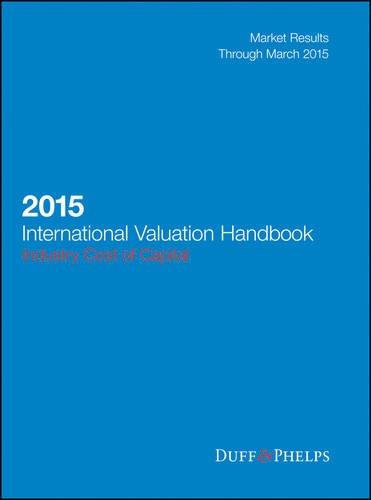 2015 International Valuation Handbook: Industry Cost of Capital (Wiley Finance)