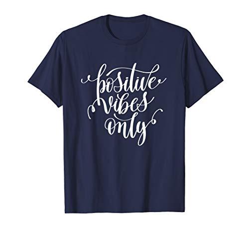 Positive Vibes T-Shirt Only Spread Good Faith Love Gift ()