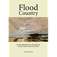 Flood Country: An Environmental History of the Murray-Darling Basin