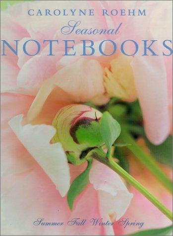 Carolyne Roehm's Seasonal Notebooks pdf