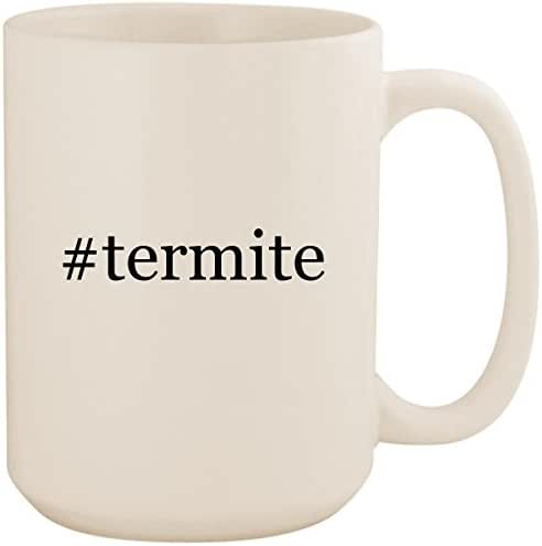 #termite - White Hashtag 15oz Ceramic Coffee Mug Cup