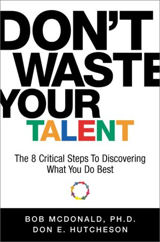 Download Don't Waste Your Talent: The 8 Critical Steps To Discovering What You Do Best pdf epub