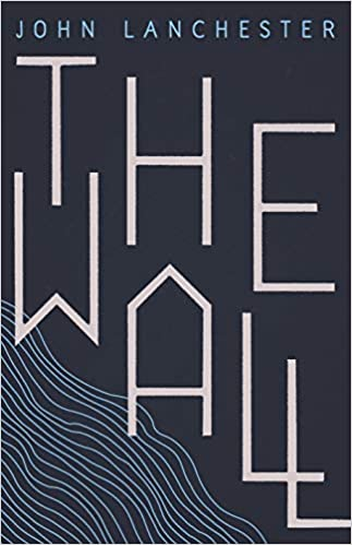 The Wall Longlisted For The Booker Prize 2019 Amazon Fr